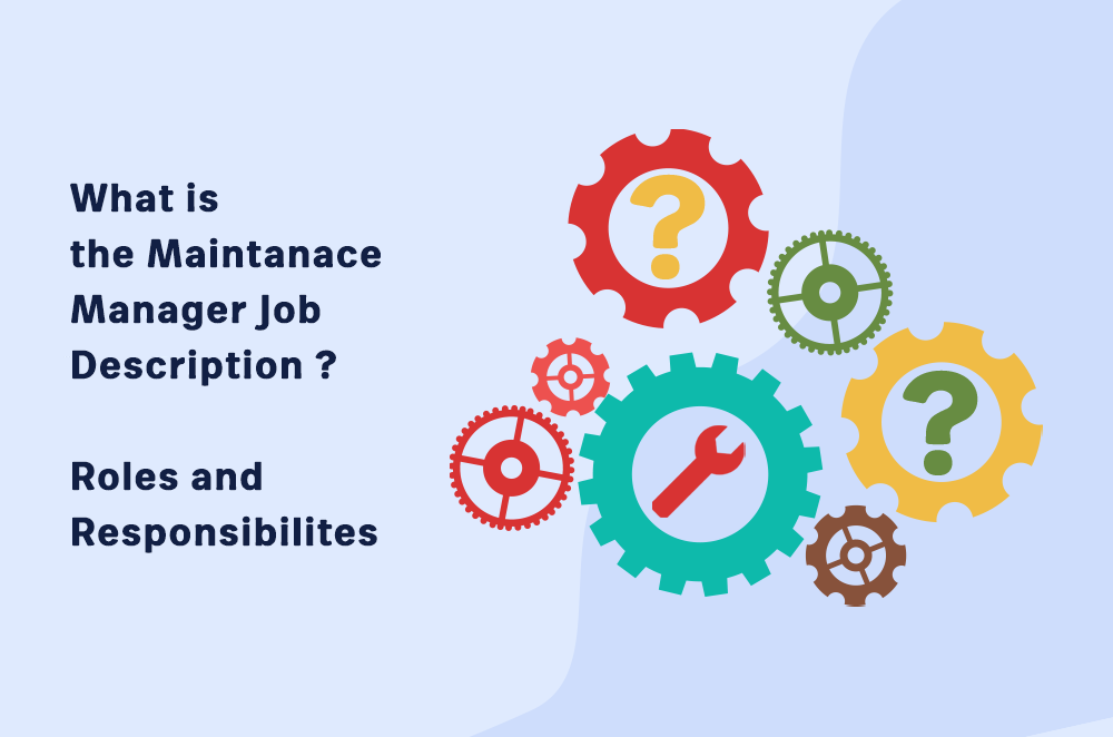 What is the Maintenance Manager Job Description? Roles and Responsibilities