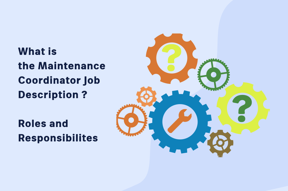 What is the Maintenance Coordinator Job Description? Roles and Responsibilities