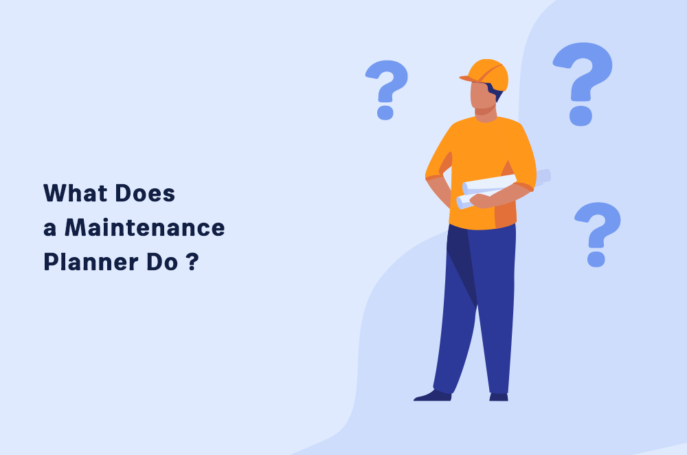 What Does a Maintenance Planner Do? [In 2020]